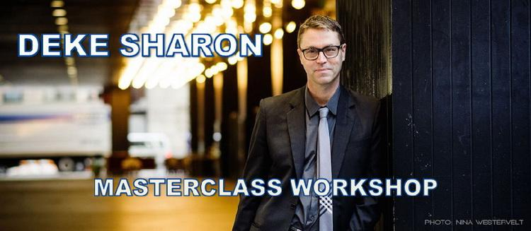 DEKE SHARON MASTERCLASS WORKSHOP